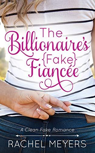The Billionaire's Fake Finacee